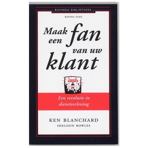 Productafbeelding van de Maak een fan van uw klant - Kenneth Blanchard & Sheldon Bowles